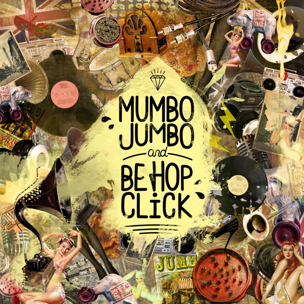 Mumbio Jumbo & Be Hop Click